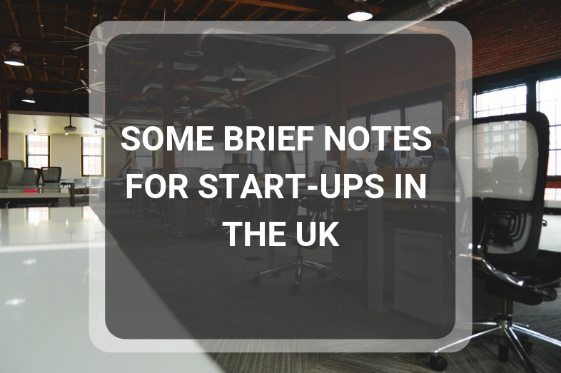 SOME BRIEF NOTES FOR STARTUPS IN THE UK